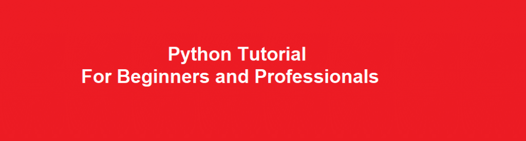 Python Tutorials For Beginners and Professionals