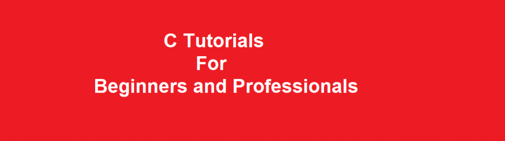 C Tutorials For Beginners and Professionals