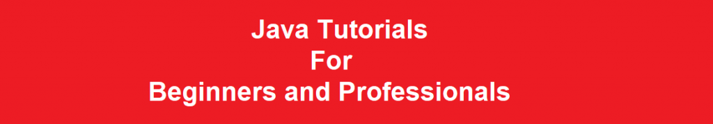 Java Tutorials For Beginners and Professionals