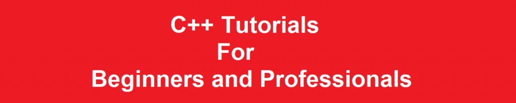 C++ Tutorials for Beginners and Professionals