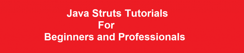 Java Struts Tutorials For Beginners and Professionals