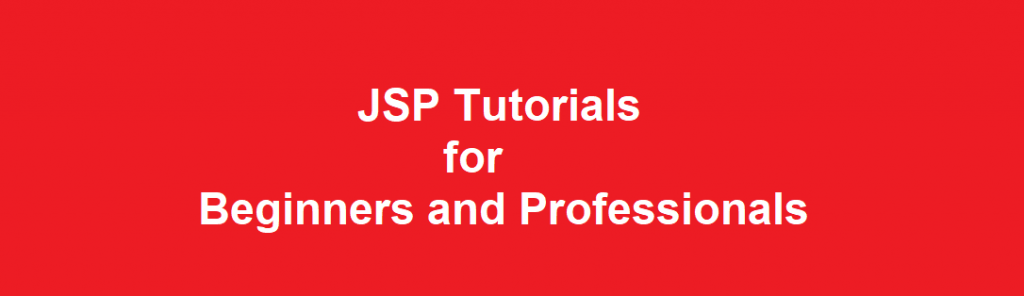 JSP Tutorials for Beginners and Professionals