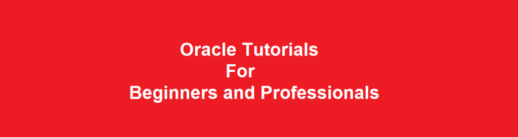 Oracle Tutorials For Beginners and Professionals
