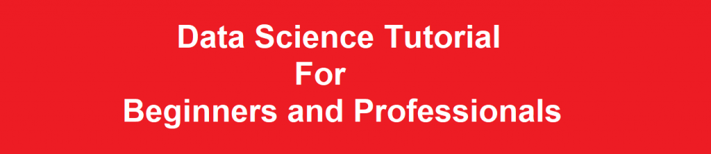 Data Science Tutorial For Beginners and Professionals