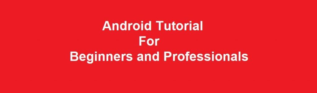 Android Studio Tutorials For Beginners and Professionals